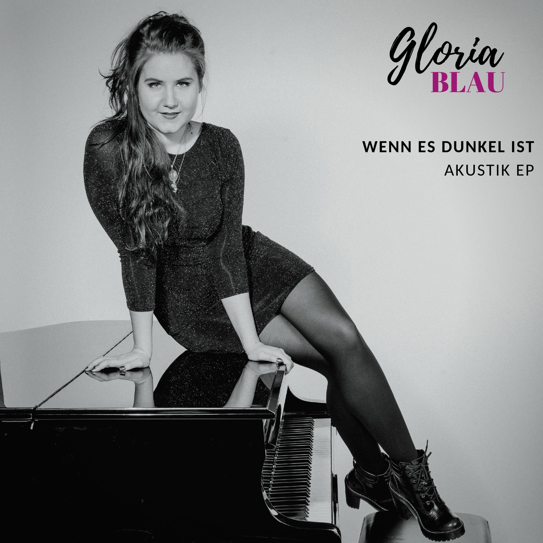 Gloria Blau - Wenn es dunkel ist - Akustik EP